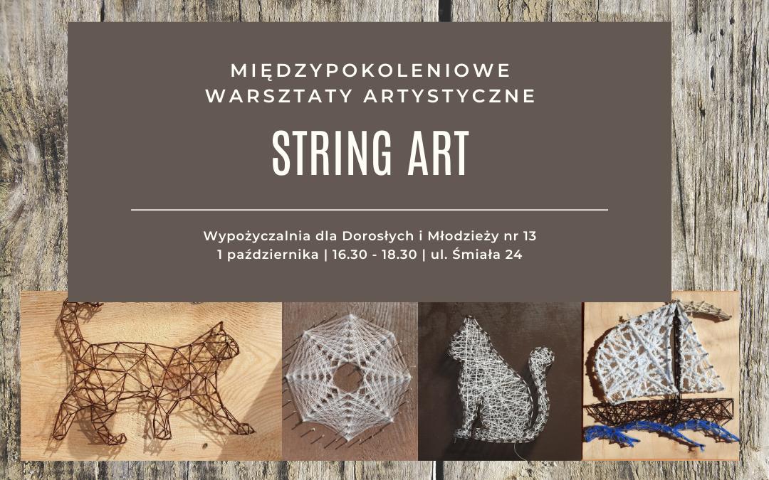 plakat zapraszający na warsztaty artystyczne w technice string art. umieszczone 4 fotografie obrazków wykonanych techniką string art. obrazki powstały na wbitych w deseczkę gwoździach i rozciągniętymi między nimi nićmi