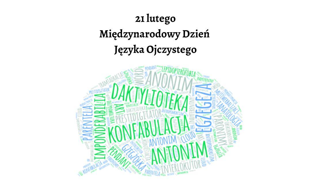 Obrazek wyróżniający z napisem 21 lutego Międzynarodowy Dzień Języka Ojczystego. Zawiera obrazek w kształcie chmury wypełnionej różnymi wyrazami.