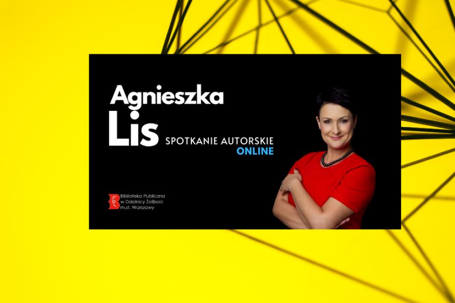 Plakat wyróżniający zapraszający na spotkanie autorskie z Panią Agnieszką Lis
