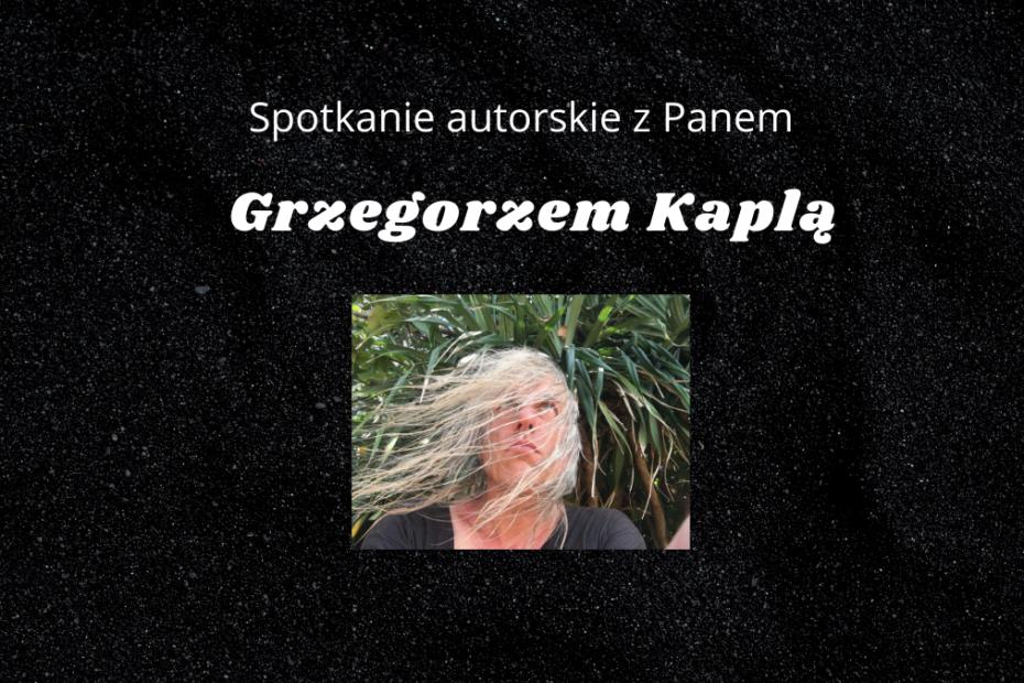 grafika wyróżniająca - zapraszająca na spotkanie z Grzegorzem Kaplą