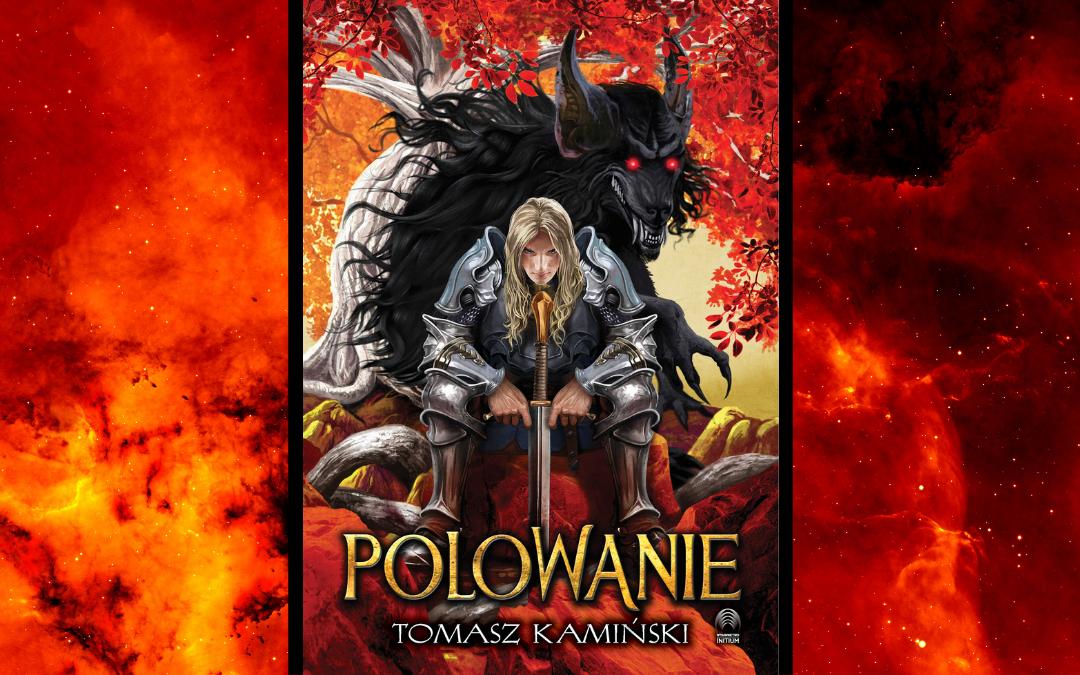"""okładka książki """"polowanie"""" autora Tomasza Kamińskiego umieszczona na czerwonym tle"""