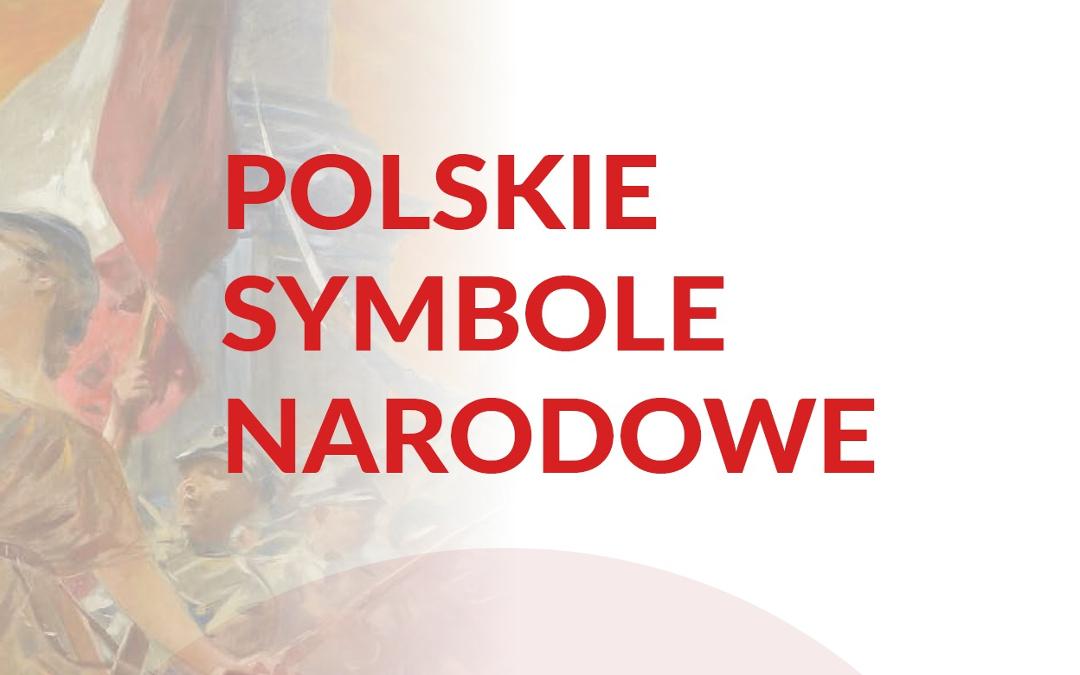 """Fragment tytułowej planszy wystawy """"Polskie symbole narodowe"""" przygotowanej przez Instytut Pamięci Narodowej."""