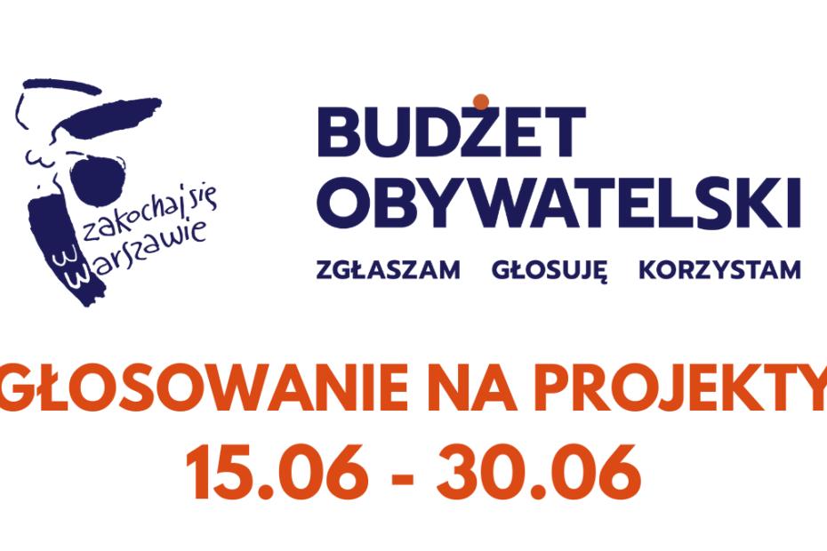 """logo budżetu obywatelskiego 2022 oraz logo zakochaj się w Warszawie z napisem """"głosowanie 15.06-30.06"""""""