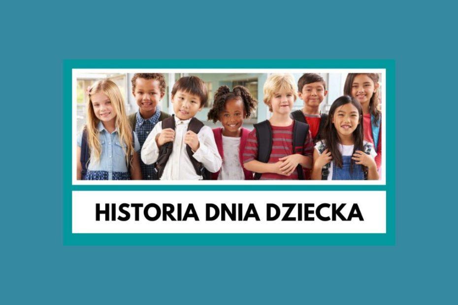 Zdjęcie grupy uśmiechniętych dzieci. Pod spodem napis: historia dnia dziecka