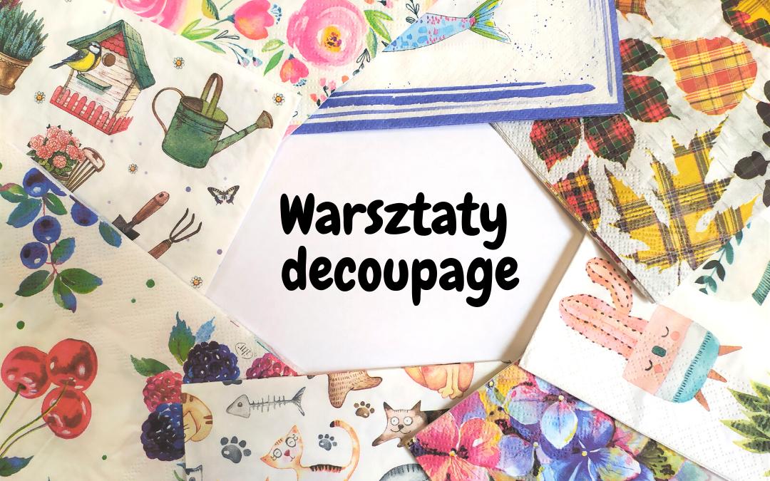 Wzorzyste serwetki ułożone wokół napisu: warsztaty decoupage